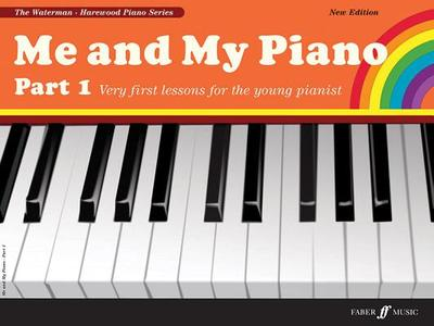 Me and My Piano, Part 1 - Waterman, Fanny (Composer), and Harewood, Marion (Composer)