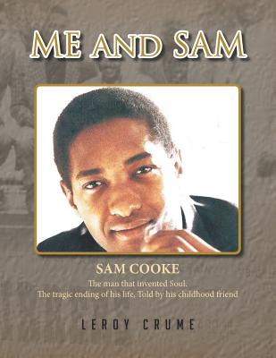 Me and Sam: Death of a Superstar - Crume, Leroy