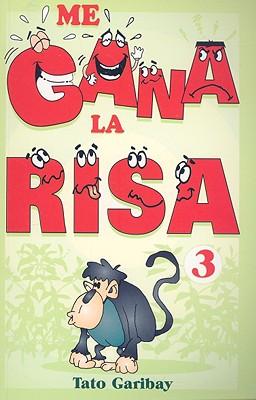 Me Gana la Risa, Tomo 3 - Garibay, Tato, and Morales, Mariano (Illustrator)