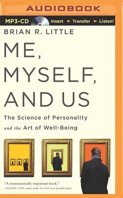 Me, Myself, and Us: The Science of Personality and the Art of Well-Being - Lawlor, Patrick Girard (Read by), and Little, Brian R