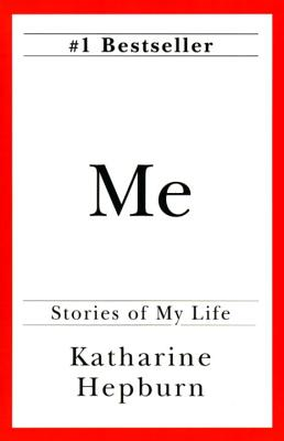 Me: Stories of My Life - Hepburn, Katharine