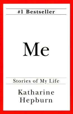 Me: Stories of My Life - Hepburn, Katharine