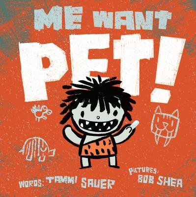 Me Want Pet! - Sauer, Tammi