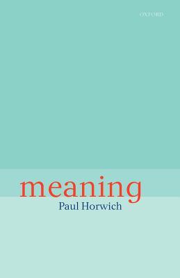 Meaning - Horwich, Paul