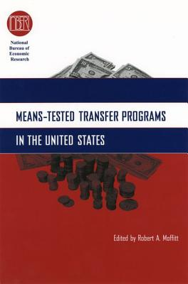 Means-Tested Transfer Programs in the United States - Saks, Elyn R, and Moffitt, Robert A (Editor)