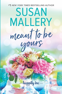 Meant to Be Yours - Mallery, Susan