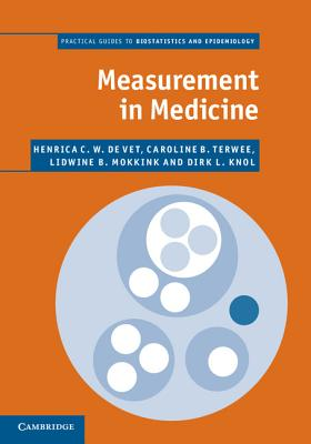 Measurement in Medicine: A Practical Guide - De Vet, Henrica C W