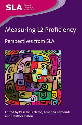Measuring L2 Proficiency: Perspectives from Sla - LeClercq, Pascale (Editor)