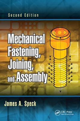 Mechanical Fastening, Joining, and Assembly - Speck, James A.