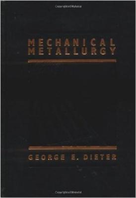 Mechanical Metallurgy - Dieter, George