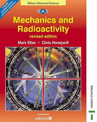 Mechanics and Radioactivity - Ellse, Mark, and Honeywill, Chris