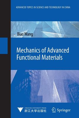 Mechanics of Advanced Functional Materials - Wang, Biao