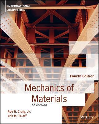 Mechanics of Materials - Craig, Roy R., Jr., and Taleff, Eric M.