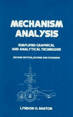 Mechanism Analysis: Simplified and Graphical Techniques, Second Edition, - Barton, Lyndon O, and Barton, L O