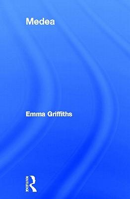 Medea - Griffiths, Emma