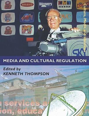 Media and Cultural Regulation - Thompson, Kenneth A (Editor)