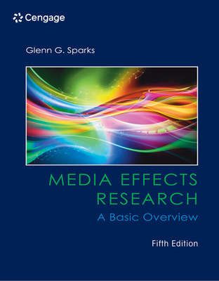 Media Effects Research: A Basic Overview - Sparks, Glenn