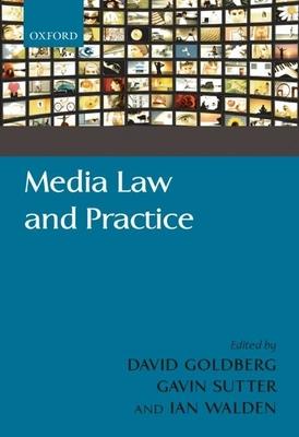 Media Law and Practice - Goldberg, David, Sir (Editor)