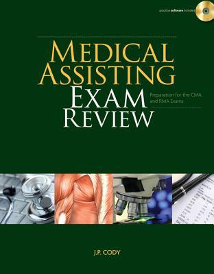 Medical Assisting Exam Review: Preparation for the CMA and Rma Exams - Cody, J P