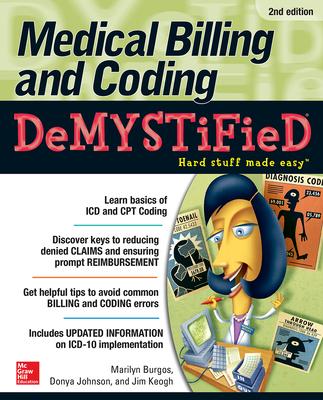 Medical Billing & Coding Demystified - Burgos, Marilyn, and Johnson, Donya, and Keogh, Jim