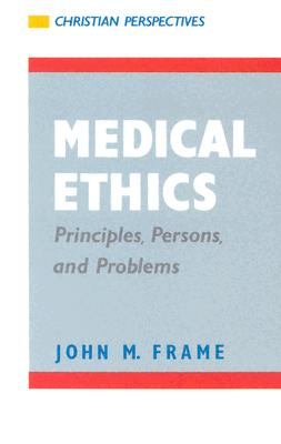 Medical Ethics - Frame, John M, and Frame