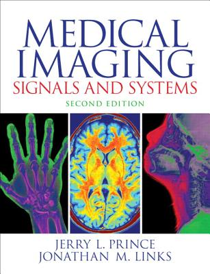 Medical Imaging Signals and Systems - Prince, Jerry L., and Links, Jonathan