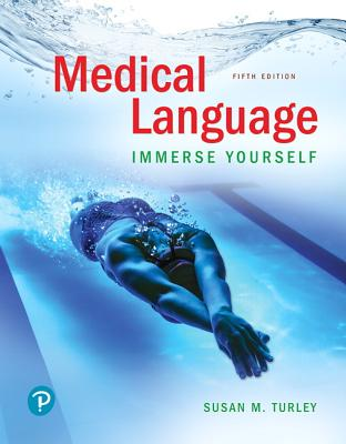 Medical Language: Immerse Yourself - Turley, Susan M.