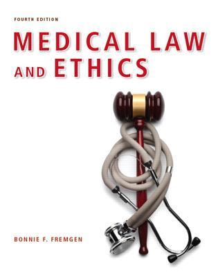 Medical Law and Ethics - Fremgen, Bonnie F