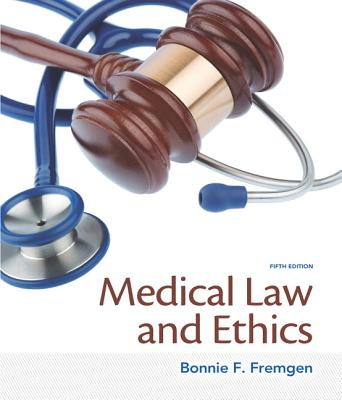 Medical Law and Ethics - Fremgen, Bonnie F.