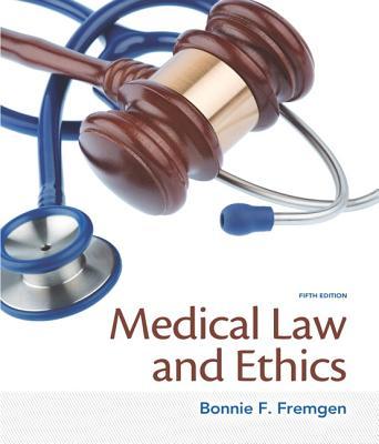 Medical Law and Ethics - Fremgen, Bonnie F.