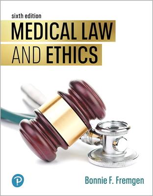 Medical Law and Ethics - Fremgen, Bonnie