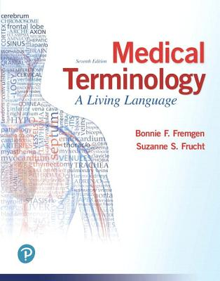 Medical Terminology: A Living Language Plus Mylab Medical Terminology with Pearson Etext - Access Card Package - Fremgen, Bonnie F, and Frucht, Suzanne S