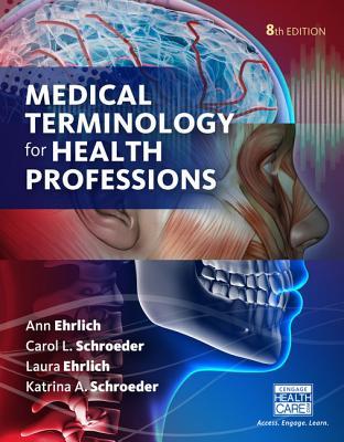 Medical Terminology for Health Professions, Spiral bound Version - Ehrlich, Laura, and Schroeder, Carol