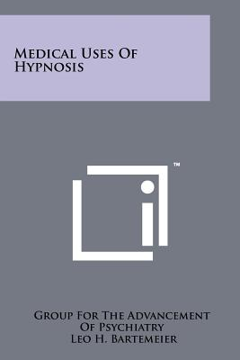 Medical Uses of Hypnosis - Group for the Advancement of Psychiatry, Dr.