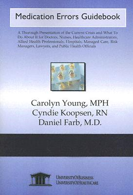 Medication Errors Guidebook - Young, Caroline, MPH, and Koopsen, Cyndie, and Farb, Daniel, M.D.