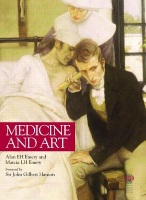 Medicine and Art - Emery, Alan Eh, and Emery, Marcia