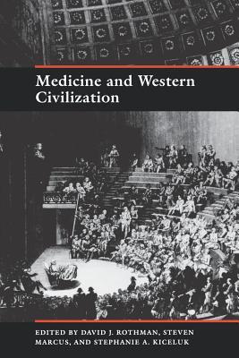 Medicine and Western Civilization - Rothman, David J (Editor)