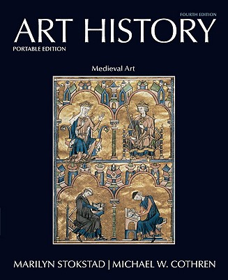 Medieval Art - Stokstad, Marilyn, and Cothren, Michael W, and Ruggles, D Fairchild (Contributions by)
