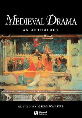 Medieval Drama - Walker, Greg