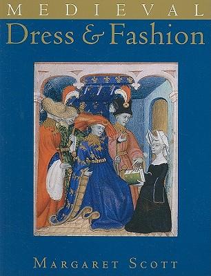 Medieval Dress & Fashion - Scott, Margaret, Miss