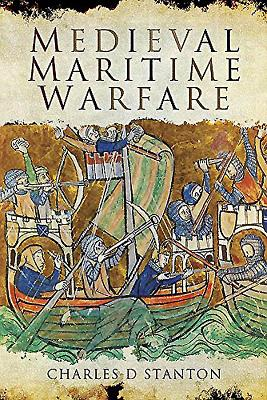 Medieval Maritime Warfare - Stanton, Charles D.