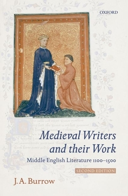 Medieval Writers and Their Work: Middle English Literature 1100-1500 - Burrow, J a