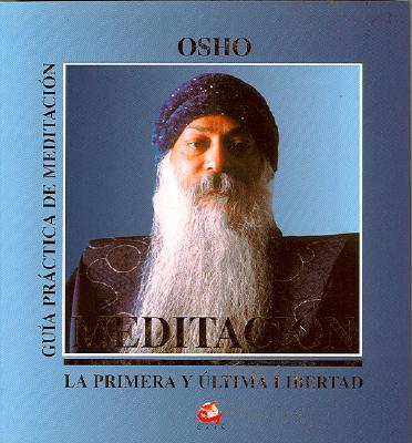 Meditacion: La Primera y Ultima Libertad - Osho, and Laffon, Luis Martin-Santos (Translated by)