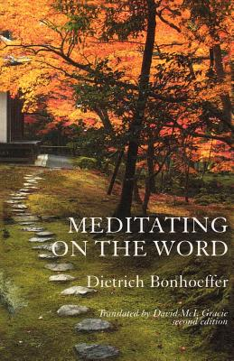 Meditating on the Word - Bonhoeffer, Dietrich, and Gracie, David (Editor)