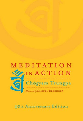 Meditation in Action - Trungpa, Chogyam
