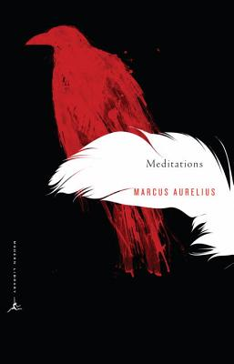 Meditations: A New Translation - Marcus, Aurelius, and Aurelius, Marcus, and Hays, Gregory (Introduction by)