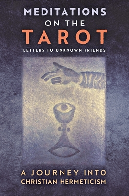 Meditations on the Tarot: A Journey into Christian Hermeticism - Anonymous, and Powell, Robert (Translated by), and Spaemann, Robert (Introduction by)