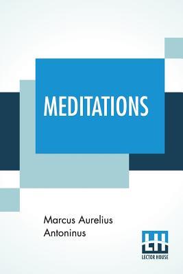 Meditations - Antoninus, Marcus Aurelius