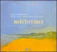 Mediterranea - Alla Francesca; Brigitte Lesne (harp); Brigitte Lesne (medieval harp); Brigitte Lesne (percussion); Brigitte Lesne (vocals);...