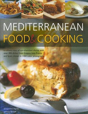 Mediterranean Food & Cooking - Clarke, Jacqueline, and Farrow, Joanna